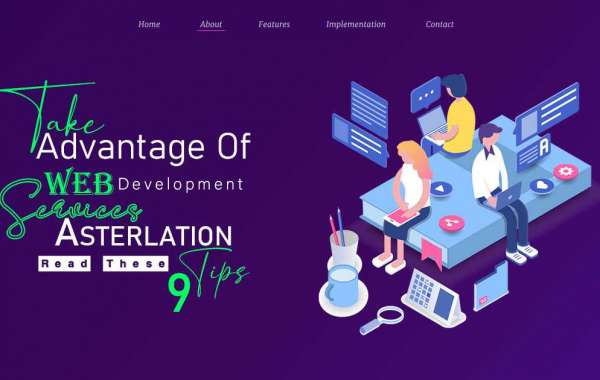 Take Advantage Of Web Development Services Asterlation - Read These 9 Tips